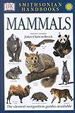 Smithsonian Handbooks: Mammals (Smithsonian Handbooks) (0789484048) by Clutton-Brock, Juliet