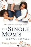 img - for The Single Mom's Devotional: A Book of 52 Practical and Encouraging Devotions book / textbook / text book