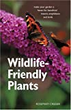 img - for Wildlife-Friendly Plants: Make Your Garden a Haven for Beneficial Insects, Amphibians and Birds by Creeser, Rosemary (2004) Hardcover book / textbook / text book