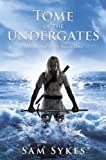 Tome of the Undergates: The Aeons Gate Book 1