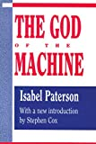 The God of the Machine (Library of Conservative Thought) by Isabel Paterson
