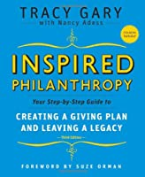 Inspired Philanthropy Your Step-by-Step Guide to Creating by Gary