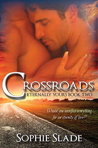 Crossroads (Eternally Yours Book 2), by Sophie Slade