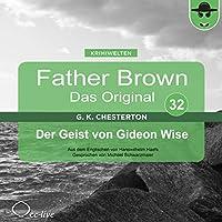 Der Geist von Gideon Wise (Father Brown - Das Original 32) Hörbuch