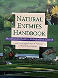Natural Enemies Handbook: The Illustrated Guide to Biological Pest Control (Publication (University of California (System). Division of Agriculture and Natural Resources), 3386.)