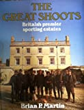 The Great Shoots: Britain's Premier Sporting Estates (0715387669) by Martin, Brian P.