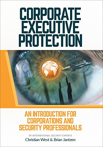 corporate-executive-protection-an-introduction-for-corporations-and-security-professionals