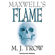 Maxwell's Flame Audiobook by M. J. Trow Narrated by Peter Wickham
