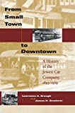 img - for From Small Town to Downtown: A History of the Jewett Car Company, 1893-1919 (Railroads Past and Present) book / textbook / text book