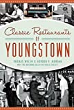 img - for Classic Restaurants of Youngstown (American Palate) by Welsh, Thomas, Morgan, Gordon F., Mahoning Valley Historical (2014) Paperback book / textbook / text book