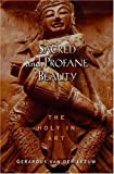 Sacred and Profane Beauty: The Holy in Art (American Academy of Religion Texts and Translations)