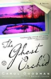 The Ghost Orchid: A Novel (0345462149) by Goodman, Carol