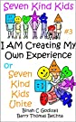 I AM Creating My Own Experience or Seven Kind Kids Unite