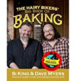 Si King [ THE HAIRY BIKERS' BIG BOOK OF BAKING BY KING, SI](AUTHOR)HARDBACK