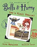 Let's Visit Venice! (The Adventures of Bella & Harry)