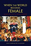 "Joyce B. Flueckiger, ""When the World Becomes Female: Guises of a South Indian Goddess"" (Indiana UP, 2013)"