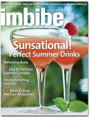 Imbibe Magazine - Sunsational Perfect Summer Drinks - 17 Easy & Delicious Summer Cocktails - Thirst Quenching Iced Teas - 23 Great Summer Beers - Homemade Berry Soda - Mango Popsicles (July/August, 2009)