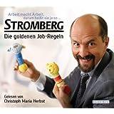 Arbeit macht Arbeit, darum heißt sie ja so...: Stromberg - Die goldenen Job-Regeln. Das ultimative Büro-Hörbuch!