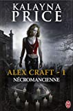 Alex Craft, Tome 1 : Nécromancienne