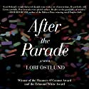 After the Parade (       UNABRIDGED) by Lori Ostlund Narrated by Sean Runnette