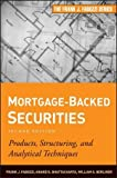 img - for Mortgage-Backed Securities: Products, Structuring, and Analytical Techniques (Frank J. Fabozzi Series) by Fabozzi CFA, Frank J., Bhattacharya, Anand K., Berliner, Wil 2nd (second) Edition (9/21/2011) book / textbook / text book