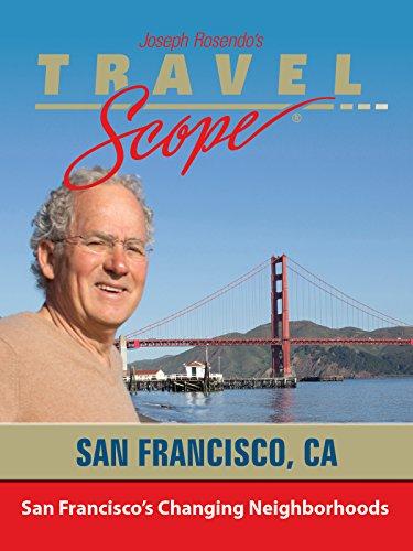 San Francisco's Changing Neighborhoods