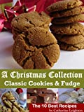 A Christmas Collection: Classic Cookies and Fudge