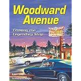 Woodward Avenue: Cruising the Legendary Strip (Cartech) ~ Robert Genat