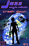img - for Jazz, Monster Collector in: Crash Down (Jazz, Season One, Earth's Lament) book / textbook / text book