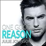 One Good Reason: A Boston Love Story, Book 3 | Julie Johnson