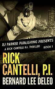 Rick Cantelli, P.I. (Rick Cantelli, P.I. Detectives Book 1)