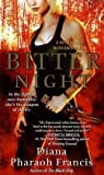 Bitter Night: A Horngate Witches Book (1416598146) by Diana Pharaoh Francis