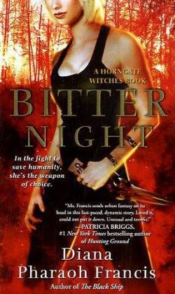 Bitter Night: A Horngate Witches Book by Diana Pharaoh Francis