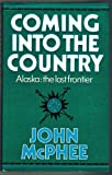 Coming Into the Country (0241100399) by John McPhee