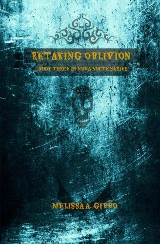 Retaking Oblivion: Book Three in the Nova Nocte Series