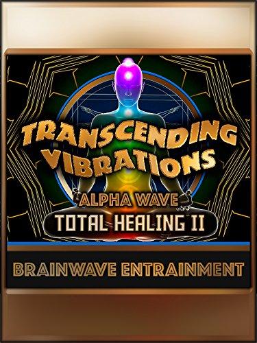 Watch 'Total Healing II - (Part 1) Alpha Wave Meditation' on