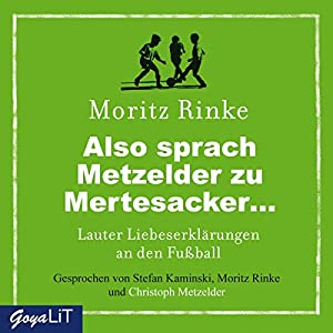 Also sprach Metzelder zu Mertesacker... Hörbuch