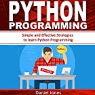 Python Programming: Simple and Effective Strategies to Learn Python Programming Hörbuch von Daniel Jones Gesprochen von: Pete Beretta