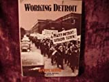 Working Detroit: The Making of a Union Town