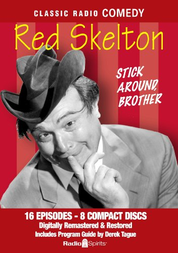 Red Skelton, Stick Around Brother (Old Time Radio) (Classic Radio Comedy) (Classic Radio Comedy compare prices)