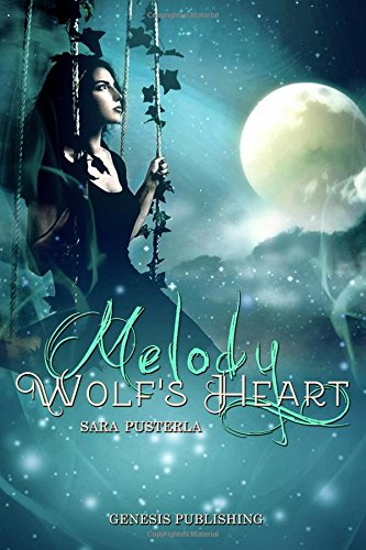 Melody. Wolf's heart: Volume 1