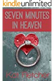 Seven Minutes In Heaven (English Edition)