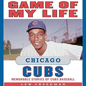 Game of My Life: Chicago Cubs Audiobook