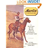 Marlin Firearms: A History of the Guns and the Company That Made Them by Lt. Col. William S. Brophy USAR (Ret.)