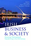 Irish Business & Society: Governing, Participating & Transforming in the 21st Century