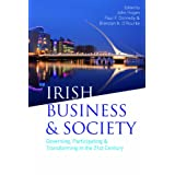 Irish Business & Society: Governing, Participating & Transforming in the 21st Centuryby John Hogan