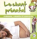 Le chant prénatal : Chansons, conseils et exercices (2CD audio)