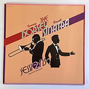 Tommy Dorsey The Tommy Dorsey Frank Sinatra Sessions Vol