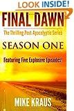 Final Dawn: Season 1 (The Thrilling Post-Apocalyptic Series)