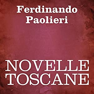 Novelle Toscane [Tales of Tuscany] Audiobook